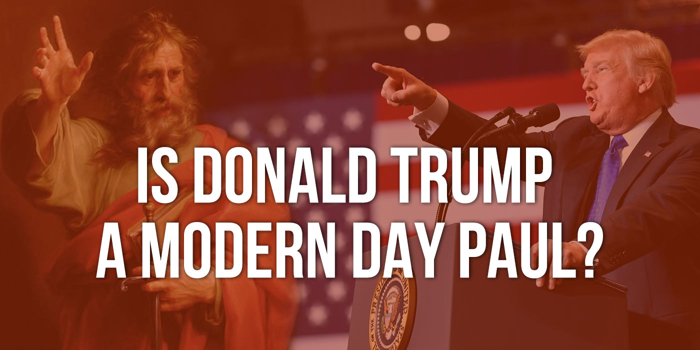 Is Donald Trump a Modern Day Paul?